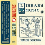 library music ii: temple of engine room - the spacebomb house band