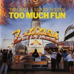 too much fun - tom ball, kenny sultan