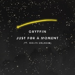 just for a moment (single) - gryffin, iselin solheim