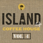 island life coffee house (vol. 4) - v.a