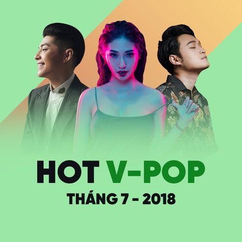 Nhạc Việt Hot Tháng 07-2018