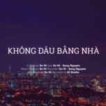 khong dau bang nha (single) - so hi