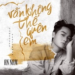 van khong the quen em (single) - an nam