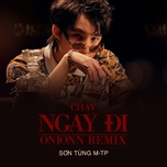 chay ngay di (onionn remix) (single) - son tung m-tp