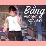 bang mot cach nao do (single) - huynh hien nang