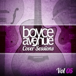 cover sessions, vol. 5 - boyce avenue