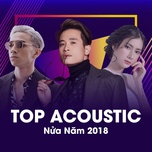 top acoustic nua nam 2018 - v.a
