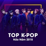 top k-pop nua nam 2018 - v.a