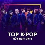 top k-pop nua nam 2018 - v.a