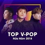 top v-pop nua nam 2018 - v.a