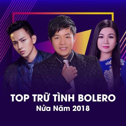 Top Nhạc Trữ Tình Bolero Hay Nhất  2018