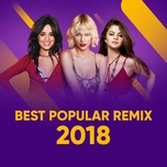 best popular remix  2018 - v.a