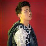 xin loi vi da yeu nhau (single) - hoai lam