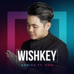 wishkey (single) - andiez, koo