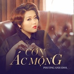 con ac mong (mat ma hoa hong vang ost) (single) - phuong anh idol