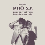 pho xa (single) - addy tran, thai trinh