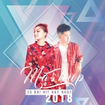 mashup 20 bai hit hay nhat 2018 (single) - do nguyen phuc, fanny tran