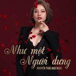 nhu mot nguoi dung (single) - nguyen thac bao ngoc