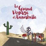 le grand voyage d'annabelle (single) - v.a