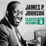classic sessions vol. 3 - james p. johnson