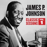 classic sessions vol. 1 - james p. johnson