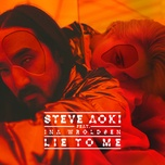 lie to me (single) - steve aoki, ina wroldsen