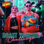 roast yourself challenge aeme! (single) - ami rodriguezz, amara