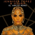 el anillo remix (single) - jennifer lopez, ozuna