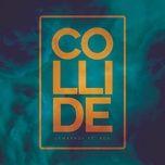 collide (single) - lemarroy, adn