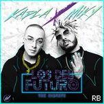 los del futuro - kapla y miky