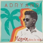 alegria (viva la vida) (single) - adryano