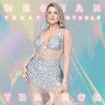 treat myself (single) - meghan trainor