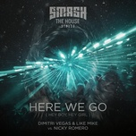 here we go (hey boy, hey girl) (single) - dimitri vegas & like mike, nicky romero