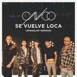 se vuelve loca (spanglish version) (single) - cnco