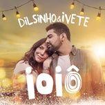 ioio (single) - dilsinho, ivete sangalo