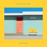 happy now (single) - zedd, elley duhe