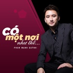 co mot noi nhu the (single) - phan manh quynh
