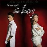 co mot nguoi van thuong (single) - tang phuc, nguyen hai yen