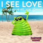 i see love (from hotel transylvania 3) (single) - jonas blue, joe jonas