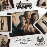 just my type (danny dove & offset remix) (single) - the vamps