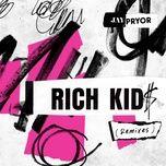 rich kid$ (remixes) (ep) - jay pryor