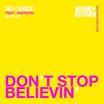 don't stop believin' (radio edit) (single) - mashd n kutcher, addison