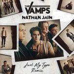 just my type (nathan jain remix) (single) - the vamps