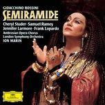 rossini: semiramide - cheryl studer, samuel ramey, jennifer larmore, frank lopardo, ambrosian opera chorus, london symphony orchestra, ion marin