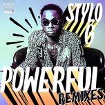 powerful (remixes) (single) - stylo g