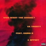 who want the smoke? (single) - lil yachty, cardi b, offset