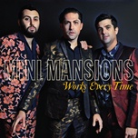 works every time (single) - mini mansions