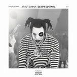 clout cobain | clout co13a1n (single) - denzel curry