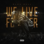 we live forever - ruga rell 15th