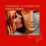 almost love (r3hab remix) (single) - sabrina carpenter, r3hab